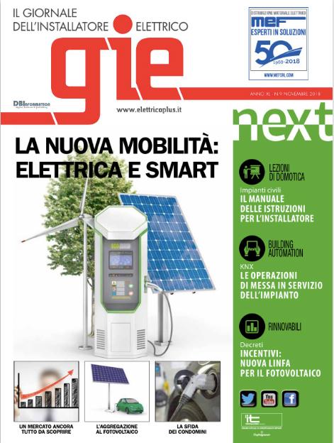 Leggi l'articolo: Tutto ciò che serve per un futuro elettrico– GIE-Il giornale dell'installatore elettrico/Novembre 2018    …