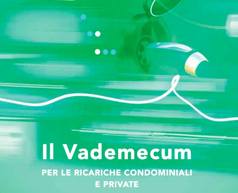Visualizza il Vademecum    Uno degli aspetti fondamentali per far partire nel nostro paese la mobilità elettrica, è la possibilità e necessità di ricaricare i veicoli nella maniera più semplice possibile, in…